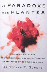 Le paradoxe des plantes : les dangers cachés de l'alimentation saine à l'origine de maladies et de prise de poids