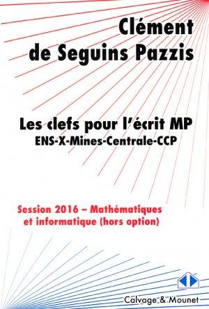 Les clefs pour l'écrit mp de mathématiques des concours 2016 / filière mp : ens, x, mines, centrale,-calvage et mounet-9782916352541
