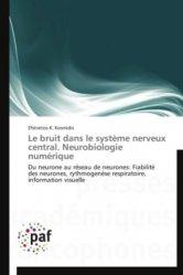 Le bruit dans le système nerveux central. Neurobiologie numérique
