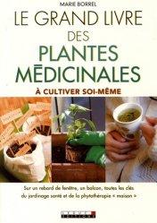 Le grand livre des plantes médicinales à cultiver soi-même