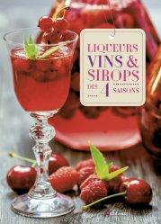 Liqueurs, vins & sirops des 4 saisons