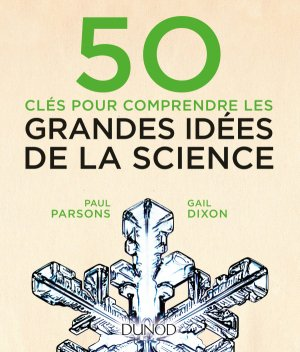 50 clés pour comprendre les grandes idées de la science-dunod-9782100760398
