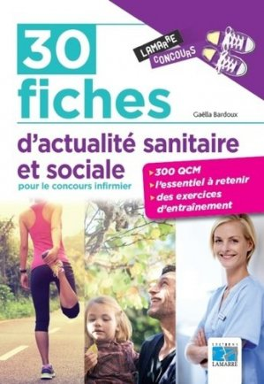 30 fiches d actualite sanitaire et sociale pour le concours infirmier-lamarre-9782757308622