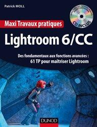 Maxi Travaux pratiques Lightroom 6/CC - 61 TP pour maîtriser Lightroom