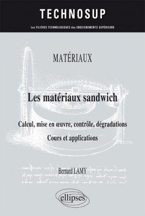Matériaux - Les matériaux sandwich - Calcul, mise en oeuvre, contrôle, dégradations - Cours et applications-ellipses-9782340017894