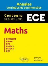 Maths ECE - Annales corrigées et commentées - Concours 2016/2017/2018