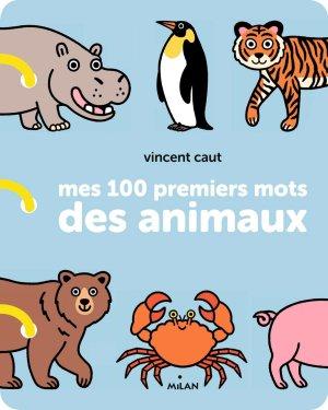 Mes 100 premiers mots des animaux-milan-9782745983626