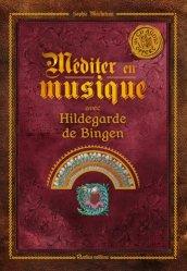 Méditer avec Hildegarde de Bingen