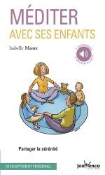 Méditer avec ses enfants : partager la sérénité