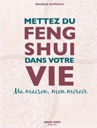 Mettez du feng shui dans votre vie : ma maison, mon miroir
