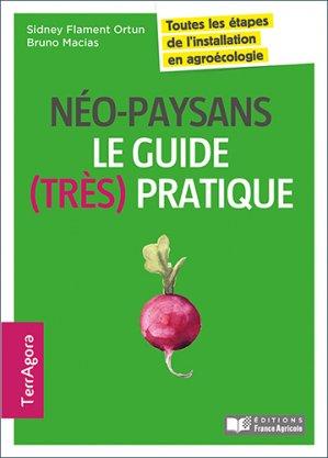Néo-paysans : le guide (très) pratique-france agricole-9782855574851