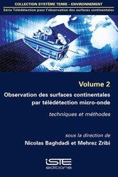 Observation des surfaces continentales par télédétection micro-onde Volume 2