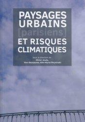 Paysages urbains (parisiens) et risques climatiques