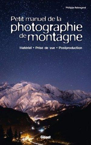 Petit manuel de la photographie de montagne-glenat-9782344017692