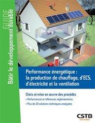 Performance énergétique :chauffage, ECS, photovoltaïque, ventilation