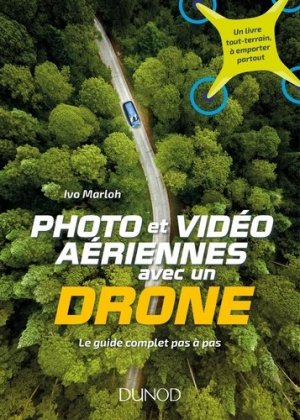 Photo et vidéo aériennes avec un drone-dunod-9782100757992