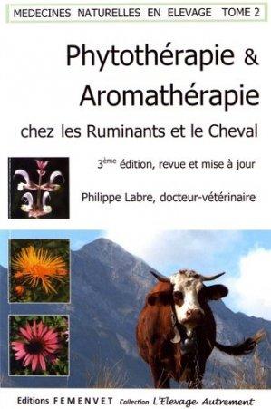 Phytothérapie et aromathérapie chez les ruminants et le cheval Tome 2-femenvet-9782951651524
