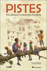 Pistes : pour découvrir la nature avec les enfants