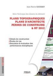 Plans topographiques, plans d'architecte, permis de construire et RT2012