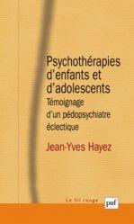 Psychothérapies d'enfants et d'adolescents-puf-9782130630722