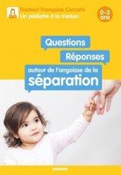 Questions / Réponses autour de l'angoisse de la séparation 0-3 ans