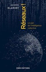 Réseaux ! : le pari de l'intelligence collective