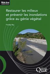 Restaurer les milieux et prévenir les inondations grace au génie végétal