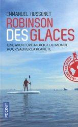 Robinson des glaces : une aventure au bout du monde pour sauver la planète