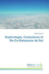 Sophrologie, Conscience et Re-Co-Naissance de Soi