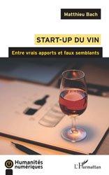 Start-up du vin : entre vrais apports et faux semblants