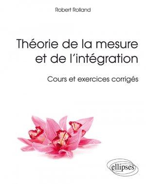 Théorie de la mesure et de l'intégration - Cours et exercices corrigés-ellipses-9782340017467