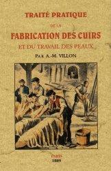Traité pratique de la fabrication des cuirs et du travail des peaux