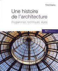 Une histoire de l'architecture : programmes, techniques, styles