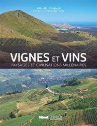 Vignes et vins, paysages et civilisations millénaires