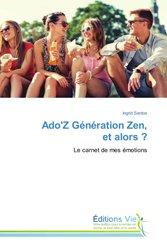 ado'z generation zen, et alors ?