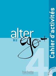 ALTER EGO + 4 B2 CAHIER ACTIVITES + CD