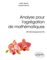 Analyse pour l'agrégation de mathématiques, 40 développements