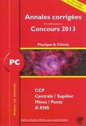 Annales corrigées des problèmes posés aux Concours 2013 PC  -  Physique et Chimie