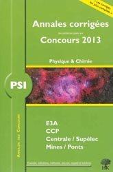 Annales corrigées des problèmes posées aux Concours 2013 - Physique chimie PSI