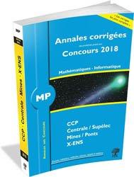 Annales corrigées des problèmes posés aux concours 2018 Mathématiques et Informatique MP
