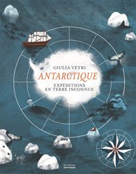 Antarctique : expéditions en terre inconnue