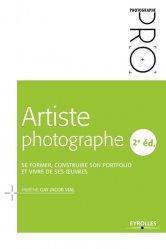 Artiste photographe : se former, construire son portfolio et vivre de ses oeuvres