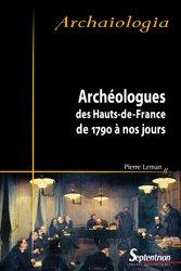 Archéologues des Hauts de France de 1790 à nos jours