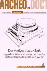 Archéo.doct 7 - Des vestiges aux sociétés