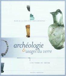 Archéologie & usages du verre - L'en-verre du décor