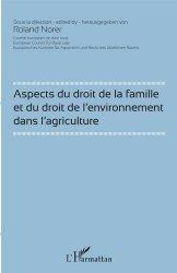 Aspects du droit de la famille et du droit de l'environnement dans l'agriculture