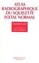 Atlas radiographique du squelette foetal normal