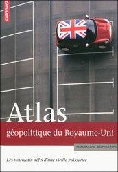Atlas géopolitique du Royaume-Uni - Les nouveaux défis d'une vieille puissance