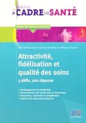 Attractivité, fidélisation et qualité des soins