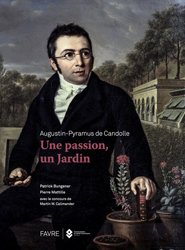 Augustin-Pyramus de Candolle - une passion, un jardin